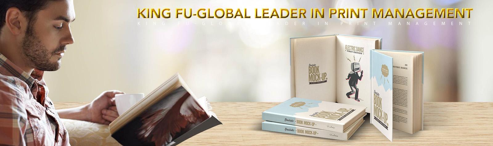 KING FU-GLOBAL LEADER IN PRINT MANAGEMENT